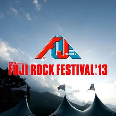 「FUJI ROCK FESTIVAL'13」